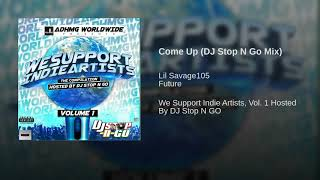 Come Up (DJ Stop N Go Mix)
