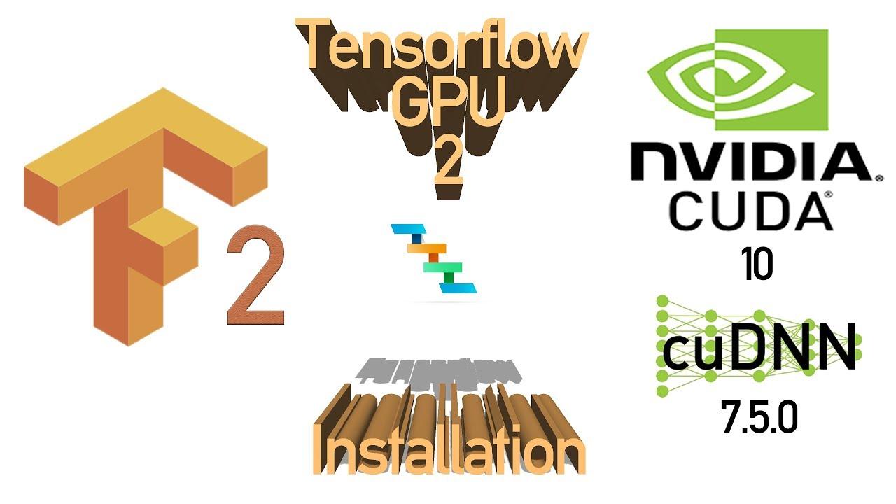 Tensorflow GPU 2 complete step by step installation - CUDA 10 CUDNN 7 5 0 |  Fix errors