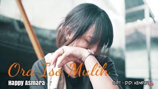 Gambar cover Lirik Happy Asmara - Ora Iso Mulih TERBARU (Cipt. Didi Kempot)