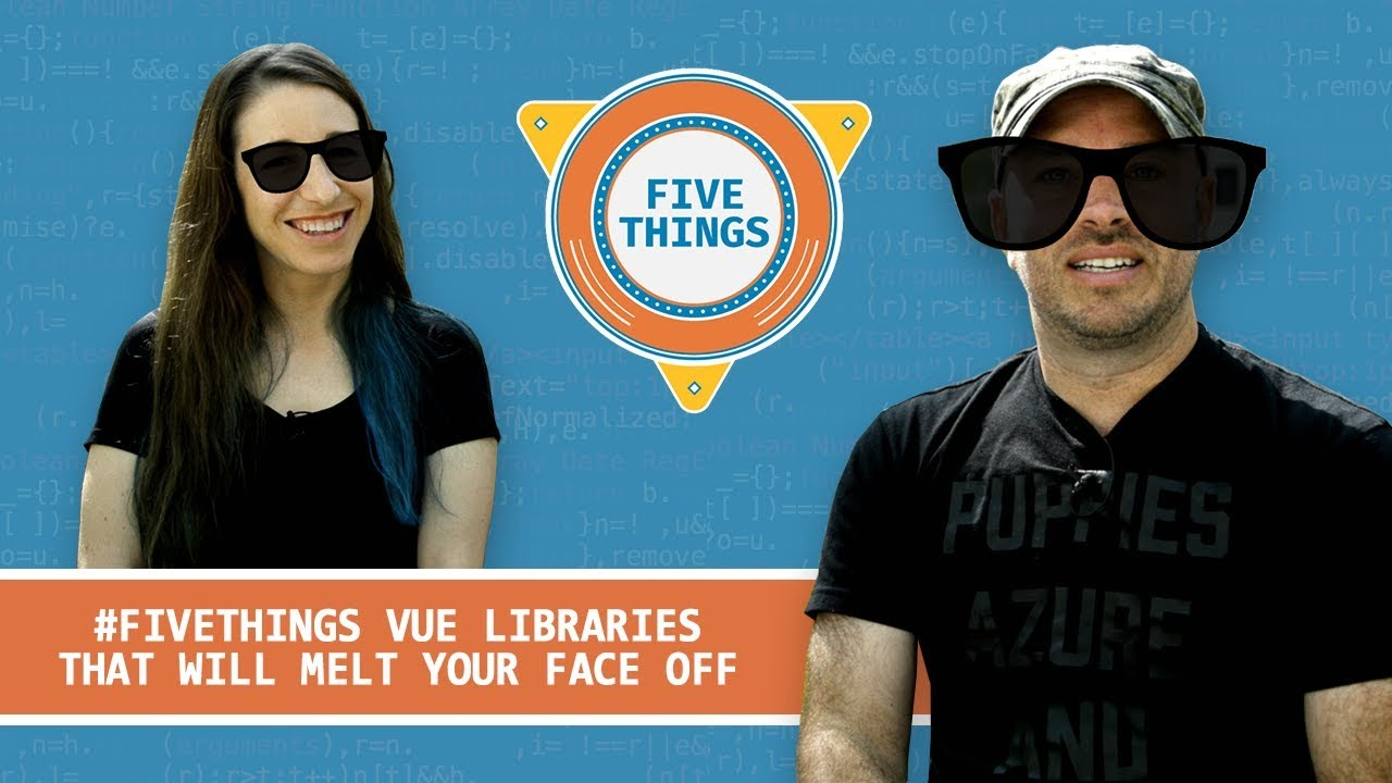 Five Vue Libraries That Will Melt Your Face Off