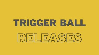 Trigger Ball Releases