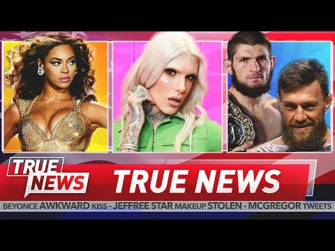 TRUE NEWS! Jeffree Star conspiracy - Beyonce kissed by Ghost - McGregor & Khabib reignite War