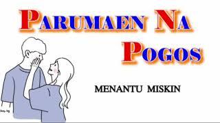 Download PARUMAEN NAPOGOS (Lirik & Terjemahan)