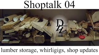 Shoptalk 04 - Lumber Storage, Shop Updates And Whirligigs