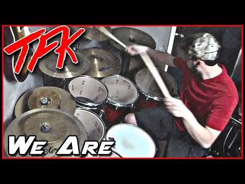 Thousand Foot Krutch - We Are - Drum Cover