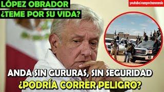 López Obrador ¡Habla de si corre peligro su vida!  - Campechaneando