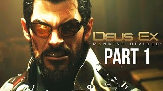 Deus Ex Mankind Divided Walkthrough Part 1  Deus Ex Mankind Divided Gameplay Xbox One PC PS4  Deus Ex Mankind Divided Lets Play Playthrough