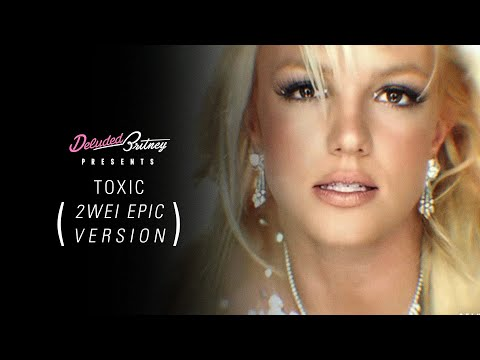 Britney Spears - Toxic (2WEI Epic Version)