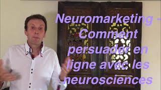 Neuromarketing - Comment convaincre et persuader en ligne avec les neurosciences