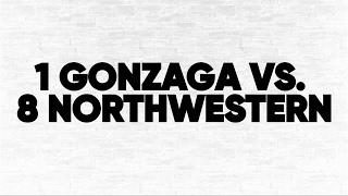 (1) Gonzaga vs. (8) Northwestern