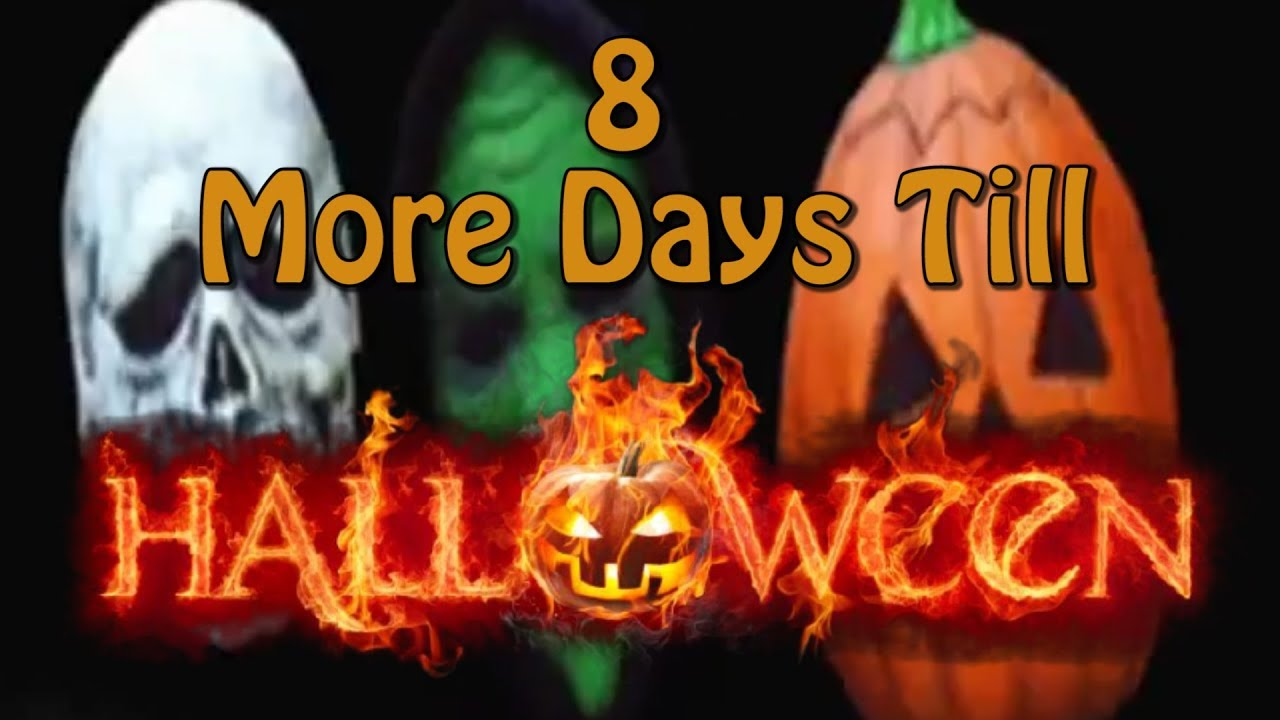 8 more days till halloween - youtube