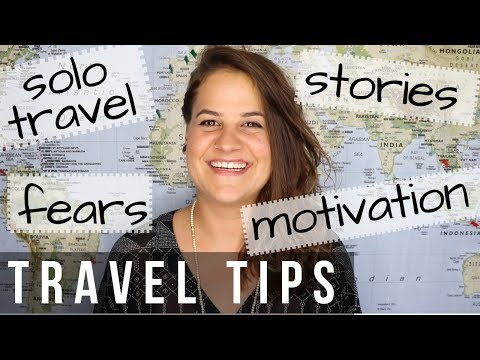 TRAVEL TIPS FOR BEGINNERS, SOLO TRAVEL, FEARS, MOTIVATION