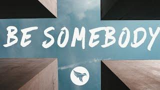 Medii - Be Somebody (Lyrics) feat. Heather Sommer