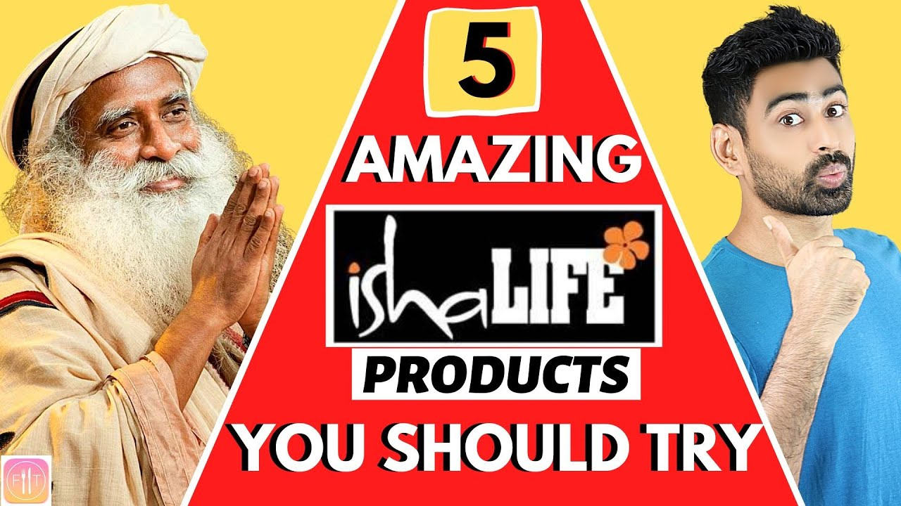 5 Amazing Isha Life Products by Sadhguru That You Should Try  (Not Sponsored)