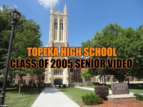Topeka High School Class Of 2005 Senior Video