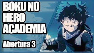 BOKU NO HERO ACADEMIA opening 3 FULL em PORTUGUÊS: