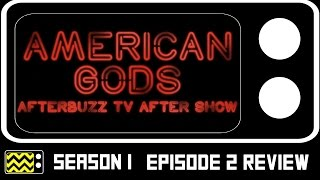 American Gods Season 1 Episode 2 Review & After Show | AfterBuzz TV