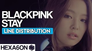 BLACKPINK - STAY Line Distribution (Color Coded)