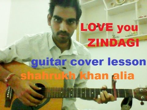 Guitar zindagi guitar chords : LOVE YOU ZINDAGI - DEAR ZINDAGI - BEGINNERS COMPLETE GUITAR COVER ...