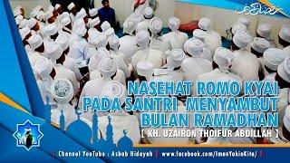 KH Uzairon ► Nasehat Romo Kyai Menyambut Bulan Ramadhan ✔