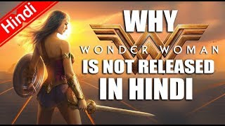 WHY WONDER WOMAN Is NOT Released In HINDI