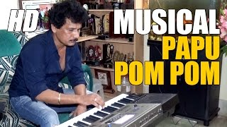 Ollywood Comedian Papu Pom Pom Singing and Playing Music - CineCritics