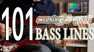 101 MEANINGFUL GREAT BASS LINES