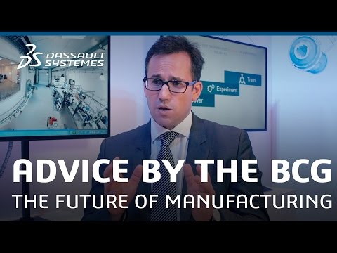 Manufacturing in the Age of Experience - Advice by the BCG - Dassault Systèmes