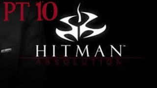 Hitman: Absolution - PT10 - End Of The Road (SPOILERS)