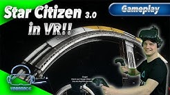 🚀 Star Citizen in VR!! Wie spielt es sich?🚀 [Let's Play][Gameplay][Vive][Virtual Reality]