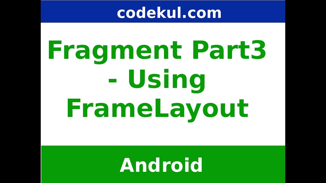 How to use Frame layout in Android Fragments - Part 3 - YouTube