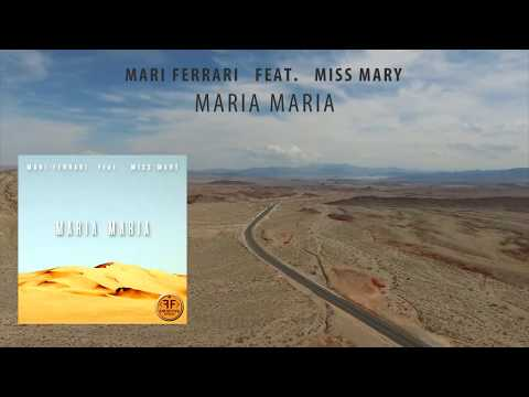 Mari Ferrari  Maria, Maria feat. Miss Mary
