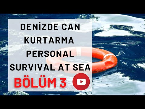 Personel Survival at Sea 3 / Denizde Can Kurtarma 3