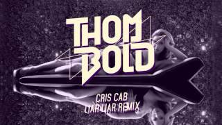 Cris Cab - Liar Liar (Thom Bold Remix)