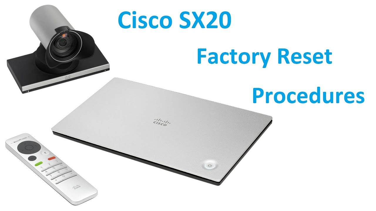 Cisco SX20 Factory Reset Procedures