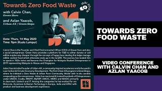 Towards Zero Food Waste - Calvin Chan & Azlan Yaacob