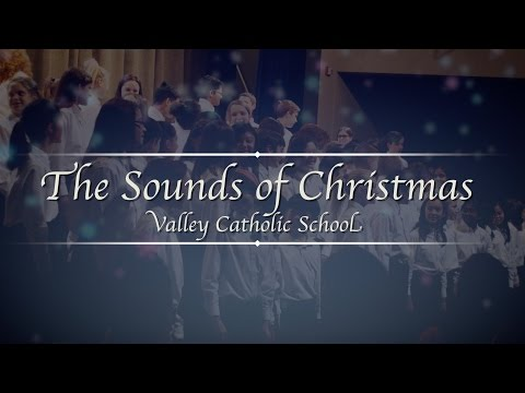 The Sounds of Christmas - Valley Catholic School