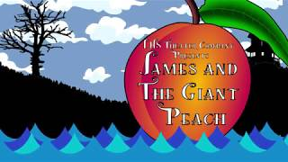James and the Giant Peach - LHS Theater