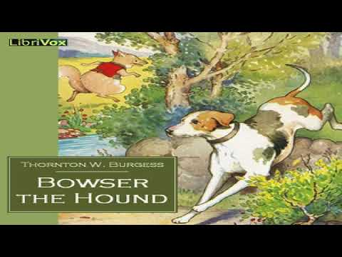 Bowser the Hound | Thornton W. Burgess | Children's Fiction | Audiobook Full | English | 1/2