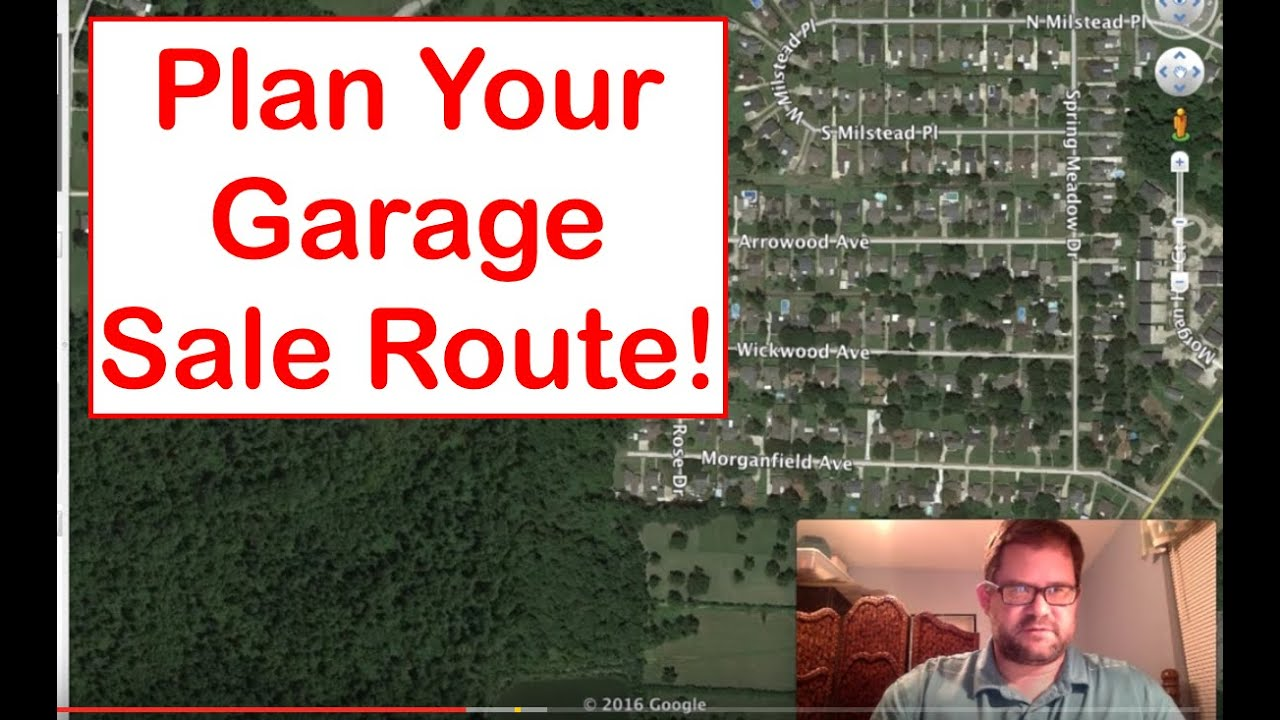 How to Plan Your Garage Sale Route Using Google Earth YouTube – How To Plan A Garage Sale