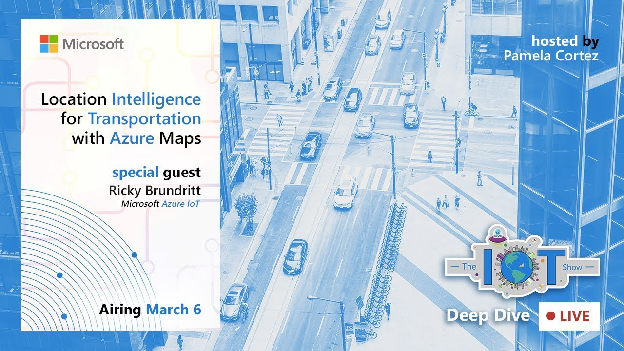 IoT Deep Dive Live: Location Intelligence for Transportation with