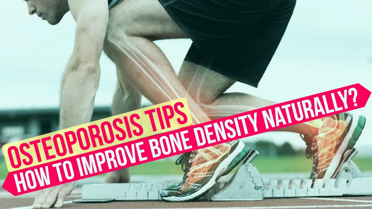 How To Improve Bone Density Naturally - Osteoporosis Tips - Diet and Exercise for Stronger Bones