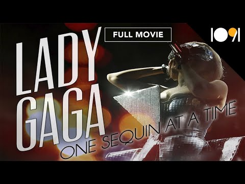 Lady Gaga: One Sequin at a Time (FULL DOCUMENTARY)