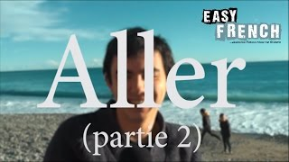 Easy French Verbs 3 - Aller (Part II)