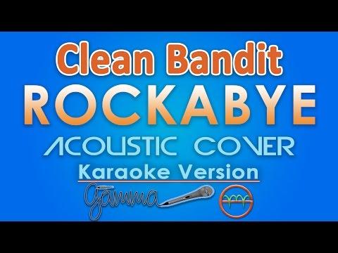 Clean Bandit - Rockabye KARAOKE (Acoustic) by GMusic