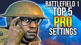 BATTLEFIELD 1 TOP 5 PRO SETTINGS TO IMPROVE GAMEPLAY BF1 Options Guide + Tutorial