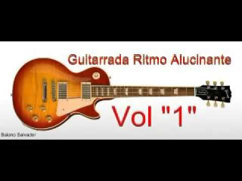 guitarrada ritmo alucinante vol 1