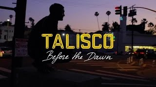 Talisco - Before the Dawn