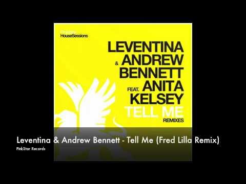 Leventina & Andrew Bennett ft. Anita Kelsey - Tell Me (Fred Lilla Remix)