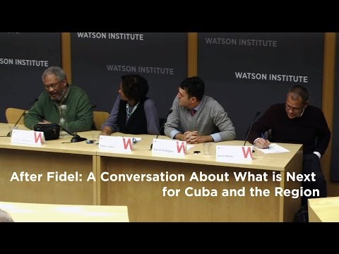 After Fidel: A Conversation About What is Next for Cuba and the Region